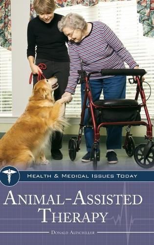 Animal-Assisted Therapy - Health and Medical Issues Today (Hardback)