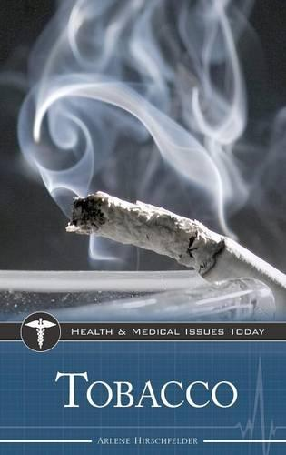 Tobacco - Health and Medical Issues Today (Hardback)