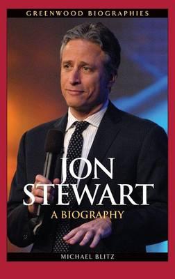 Jon Stewart: A Biography - Greenwood Biographies (Hardback)
