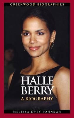 Halle Berry: A Biography - Greenwood Biographies (Hardback)