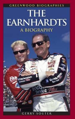 The Earnhardts: A Biography - Greenwood Biographies (Hardback)