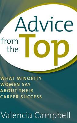 Advice from the Top: What Minority Women Say about Their Career Success (Hardback)