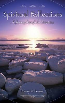 Spiritual Reflections: A Journey through the Scriptures (Hardback)