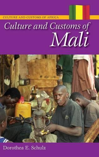 Culture and Customs of Mali - Cultures and Customs of the World (Hardback)