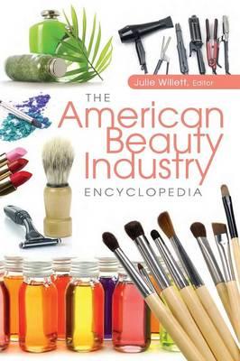 The American Beauty Industry Encyclopedia (Hardback)