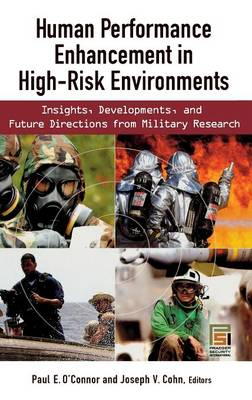 Human Performance Enhancement in High-Risk Environments: Insights, Developments, and Future Directions from Military Research (Hardback)