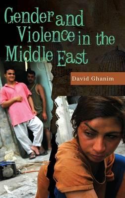 Gender and Violence in the Middle East - Praeger Security International (Hardback)