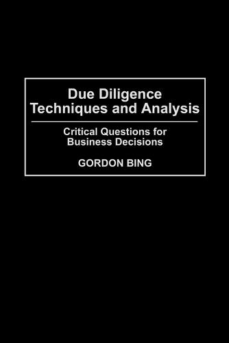 Due Diligence Techniques and Analysis: Critical Questions for Business Decisions (Paperback)