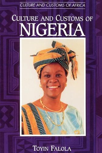 Culture and Customs of Nigeria - Cultures and Customs of the World (Paperback)