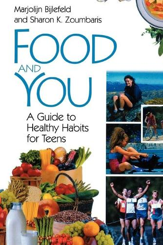 Food and You: A Guide to Healthy Habits for Teens (Paperback)