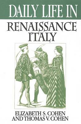 Daily Life in Renaissance Italy - Daily Life (Paperback)