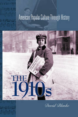 The 1910s - American Popular Culture Through History (Paperback)