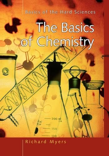 The Basics of Chemistry - Basics of the Hard Sciences (Paperback)