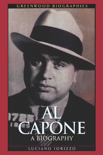 Al Capone: A Biography - Greenwood Biographies (Paperback)