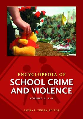 Encyclopedia of School Crime and Violence [2 volumes] (Hardback)