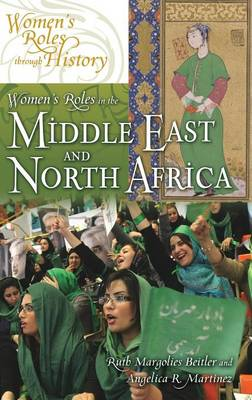 Women's Roles in the Middle East and North Africa - Women's Roles through History (Hardback)