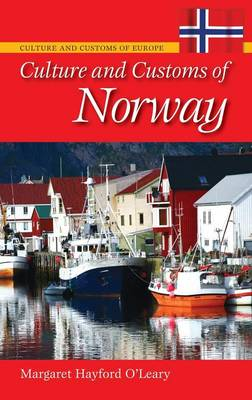 Culture and Customs of Norway - Cultures and Customs of the World (Hardback)