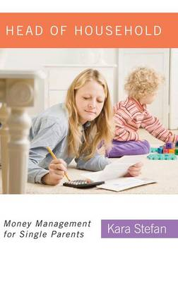 Head of Household: Money Management for Single Parents (Hardback)