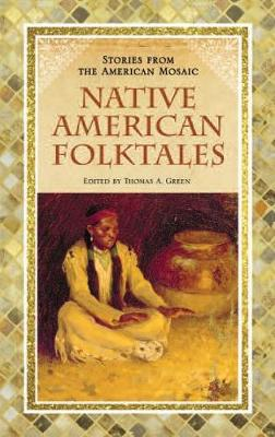 Native American Folktales - Stories from the American Mosaic (Hardback)