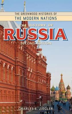 The History of Russia, 2nd Edition - Greenwood Histories of the Modern Nations (Hardback)