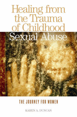 Healing from the Trauma of Childhood Sexual Abuse: The Journey for Women (Paperback)