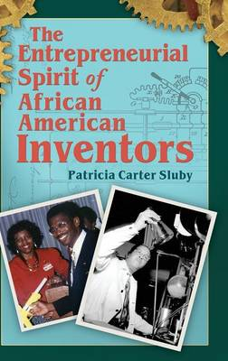 The Entrepreneurial Spirit of African American Inventors (Hardback)