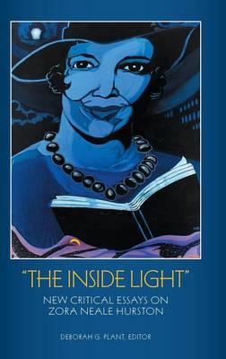 """The Inside Light"": New Critical Essays on Zora Neale Hurston (Hardback)"