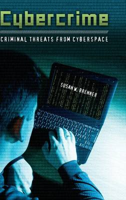 Cybercrime: Criminal Threats from Cyberspace (Hardback)