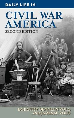 Daily Life in Civil War America, 2nd Edition - Daily Life (Hardback)