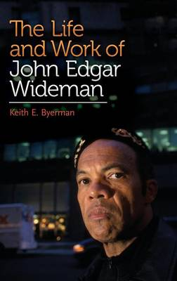 The Life and Work of John Edgar Wideman (Hardback)