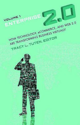 Enterprise 2.0 [2 volumes]: How Technology, eCommerce, and Web 2.0 Are Transforming Business Virtually (Hardback)