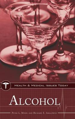 Alcohol - Health and Medical Issues Today (Hardback)