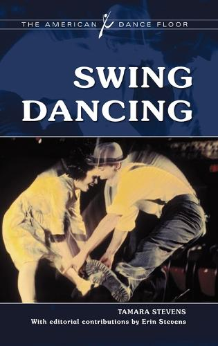 Swing Dancing - The American Dance Floor (Hardback)