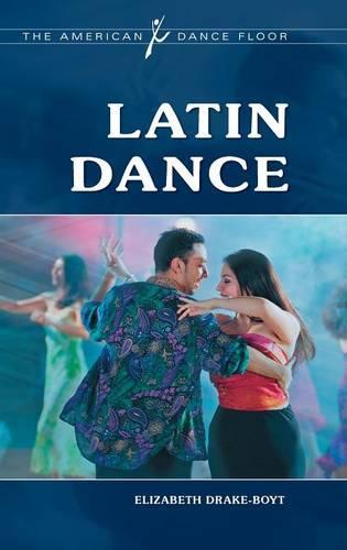 Latin Dance - The American Dance Floor (Hardback)