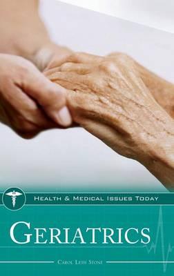 Geriatrics - Health and Medical Issues Today (Hardback)