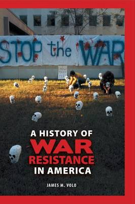 A History of War Resistance in America (Hardback)