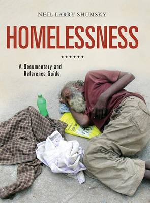 Homelessness: A Documentary and Reference Guide - Documentary and Reference Guides (Hardback)