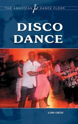 Disco Dance - The American Dance Floor (Hardback)