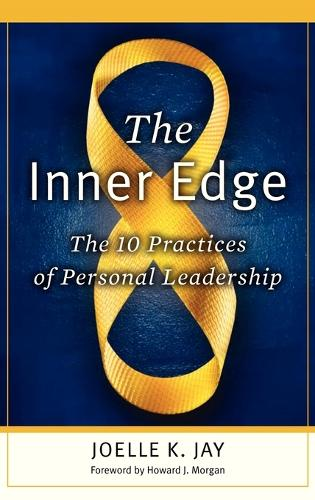 The Inner Edge: The 10 Practices of Personal Leadership (Hardback)