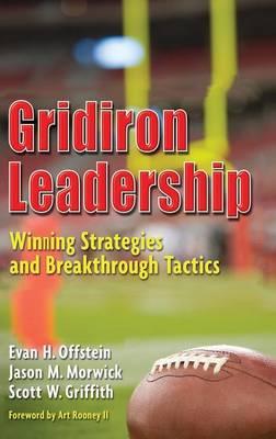 Gridiron Leadership: Winning Strategies and Breakthrough Tactics (Hardback)