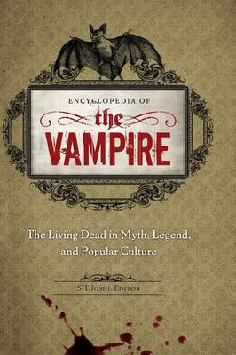 Encyclopedia of the Vampire: The Living Dead in Myth, Legend, and Popular Culture (Hardback)