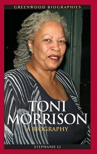 Toni Morrison: A Biography - Greenwood Biographies (Hardback)