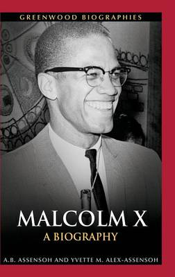 Malcolm X: A Biography - Greenwood Biographies (Hardback)