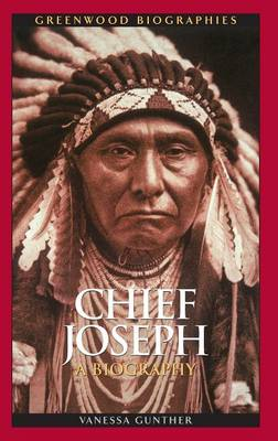 Chief Joseph: A Biography - Greenwood Biographies (Hardback)