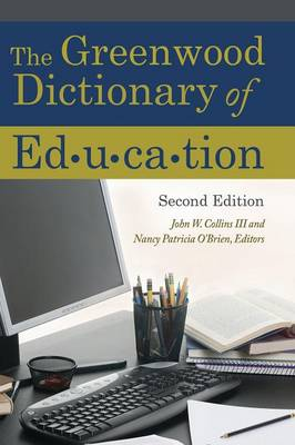 The Greenwood Dictionary of Education, 2nd Edition (Hardback)