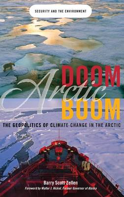 Arctic Doom, Arctic Boom: The Geopolitics of Climate Change in the Arctic - Praeger Security International (Hardback)