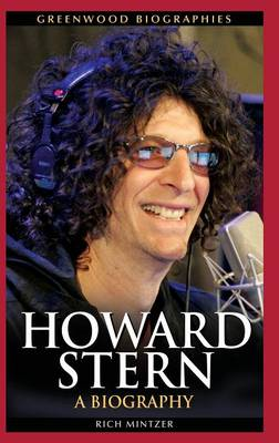 Howard Stern: A Biography - Greenwood Biographies (Hardback)