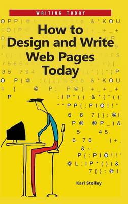 How to Design and Write Web Pages Today - Writing Today (Hardback)