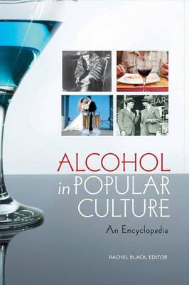 Alcohol in Popular Culture: An Encyclopedia (Hardback)