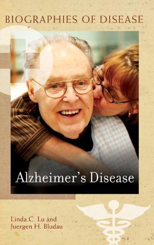 Alzheimer's Disease - Biographies of Disease (Hardback)